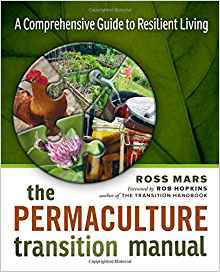 Download ebook The Permaculture Transition Manual: A Comprehensive Guide to Resilient Living