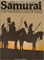 The Book of the Samurai: The Warrior Class of Japan