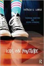 Kids on YouTube: Technical Identities and Digital Literacies