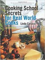 Cooking School Secrets for Real World Cooks: Second Edition