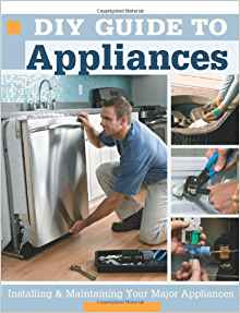 Download ebook DIY Guide to Appliances: Installing & Maintaining Your Major Appliances