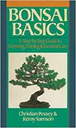 Bonsai Basics: A Step-By-Step Guide To Growing, Training &General Care