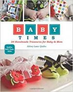 Baby Times: 24 Handmade Treasures for Baby &Mom