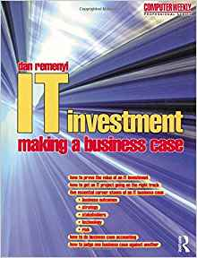 Download ebook IT Investment: Making a Business Case