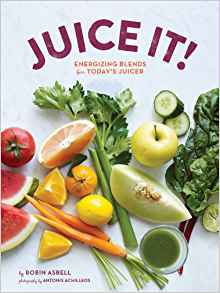 Download ebook Juice It!: Energizing Blends for Today's Juicers