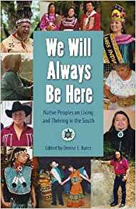 Download We Will Always Be Here: Native Peoples on Living & Thriving in the South