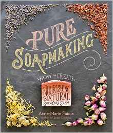 Download ebook Pure Soapmaking: How to Create Nourishing, Natural Skin Care Soaps
