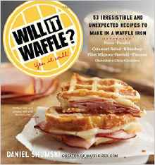 Download ebook Will it Waffle? 53 Irresistible & Unexpected Recipes to Make in a Waffle Iron