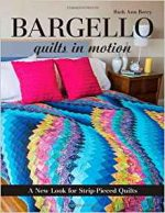 Bargello: Quilts in Motion: A New Look for Strip-Pieced Quilts