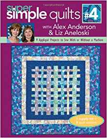 Download ebook Super Simple Quilts #4 with Alex Anderson & Liz Aneloski