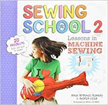Download ebook Sewing School 2: Lessons in Machine Sewing; 20 Projects Kids Will Love to Make