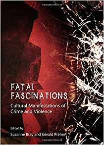 Download ebook Fatal Fascinations: Cultural Manifestations of Crime & Violence
