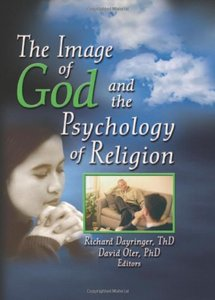 Download ebook The Image of God & the Psychology of Religion