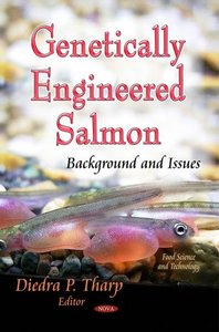 Download ebook Genetically Engineered Salmon: Background & Issues