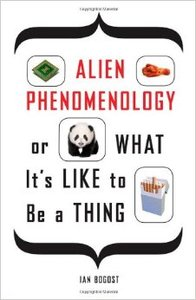 Download ebook Alien Phenomenology, or What it's Like to be a Thing