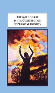 Download ebook The Role of Art in the Construction of Personal Identity