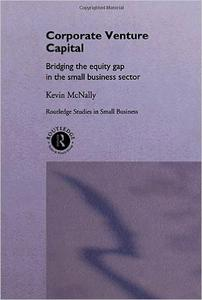 Download ebook Corporate Venture Capital: Bridging the Equity Gap in the Small Business Sector