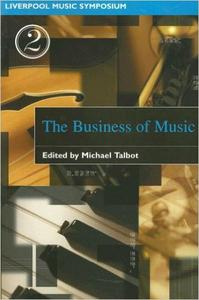 Download ebook Business of Music (Liverpool University Press - Liverpool Music Symposium)
