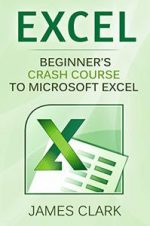 Excel: Beginners Crash Course To Microsoft Excel