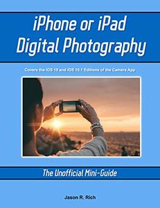 Download iPhone & iPad Digital Photography: The Unofficial Mini-Guide