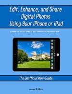 Edit, Enhance, and Share Digital Photos Using Your iPhone or iPad