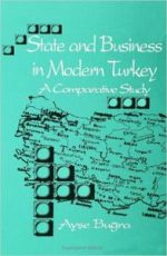State and Business in Modern Turkey: A Comparative Study