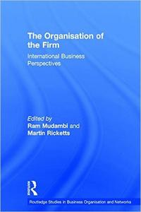 Download ebook The Organisation of the Firm: International Business Perspectives