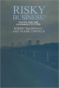 Download ebook Risky Business?: Youth & The Enterprise Culture (Of Plants; 7b)