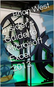Download ebook Insider's Guide to Microsoft Excel 2013