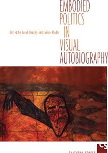 Download ebook Embodied Politics in Visual Autobiography (Cultural Spaces)