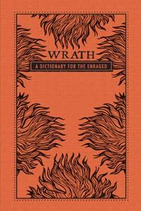 Download ebook Wrath: A Dictionary for the Enraged