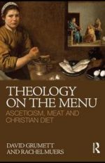 Theology on the Menu: Asceticism, Meat and Christian Diet