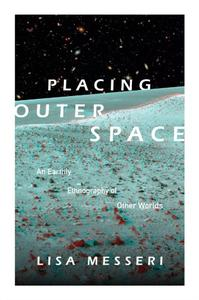 Download ebook Placing Outer Space: An Earthly Ethnography of Other Worlds