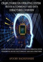 Crash Course On Operating System Blocks & Commonly Used Data Structures Overview