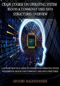 Download ebook Crash Course On Operating System Blocks & Commonly Used Data Structures Overview