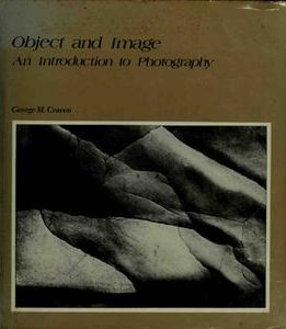 Download ebook Object & Image: An Introduction to Photography