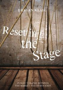Download ebook Resetting the Stage: Public Theatre between the Market & Democracy