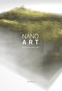 Download ebook Nanoart: The Immateriality of Art