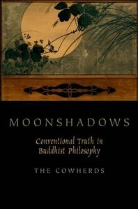 Download ebook Moonshadows: Conventional Truth in Buddhist Philosophy