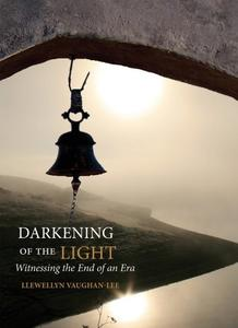 Download ebook Darkening of the Light: Witnessing the End of an Era