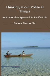 Download ebook Thinking About Political Things: An Aristotelian Approach to Pacific Life