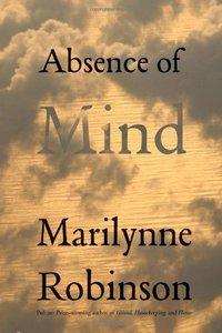 Download ebook Absence of Mind: The Dispelling of Inwardness from the Modern Myth of the Self
