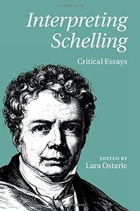 Download ebook Interpreting Schelling: Critical Essays