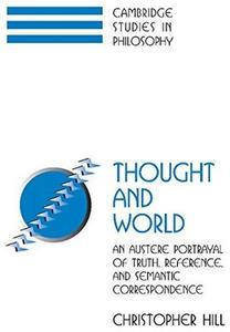 Download ebook Thought & World: An Austere Portrayal of Truth, Reference, & Semantic Correspondence