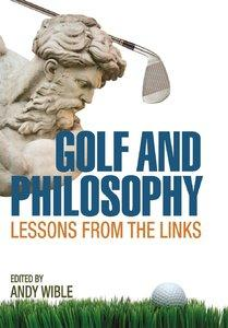 Download ebook Golf & Philosophy: Lessons from the Links