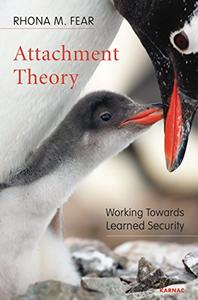Download ebook Attachment Theory: Working Towards Learned Security