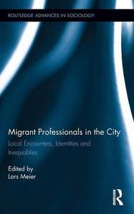 Download ebook Migrant Professionals in the City