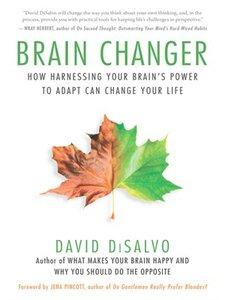 Download ebook Brain Changer: How Harnessing Your Brain's Power to Adapt Can Change Your Life