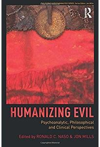 Download ebook Humanizing Evil: Psychoanalytic, Philosophical & Clinical Perspectives