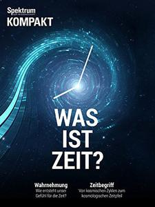 Download ebook Spektrum Kompakt - Was ist Zeit?